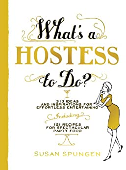 What's a Hostess to Do? (What's A... to Do?) by [Susan Spungen]