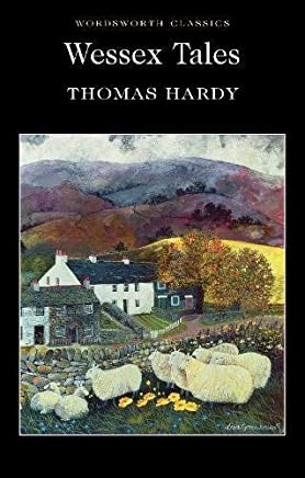 Wessex Tales (Wordsworth Classics) by Thomas Hardy(1998-04-01)