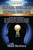 Control Your Mind, Control Your Life: Automatic Diet-Free Weight Loss, Heal Yourself and Others, Control Pain and Stress, Do 'Remote Viewing' and ... Stop Smoking, Change Your Past, and More!