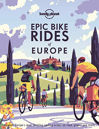 Compare Textbook Prices for Epic Bike Rides of Europe 1 Edition ISBN 9781788689427 by Lonely Planet