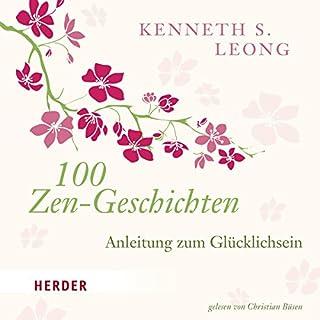 100 Zen-Geschichten     Anleitung zum Glücklichsein              Autor:                                                                                                                                 Kenneth S. Leong                               Sprecher:                                                                                                                                 Christian Büsen                      Spieldauer: 1 Std. und 56 Min.     13 Bewertungen     Gesamt 3,2