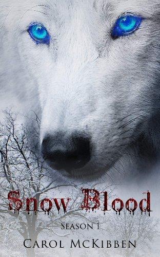 Book: Snow Blood - Season 1 - Episodes 1 - 6 by Carol McKibben