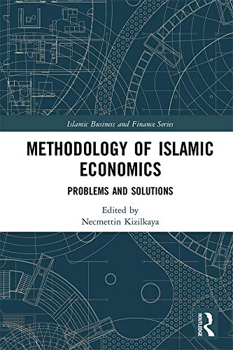 Methodology of Islamic Economics: Problems and Solutions (Islamic Business and Finance Series) (English Edition)