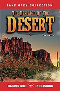 The Heritage of the Desert (Annotated) (Zane Grey Collection)
