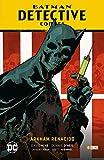 Batman - Detective Comics Vol. 3: Arkham Renacido (Batman Saga - Renacido Parte 5)
