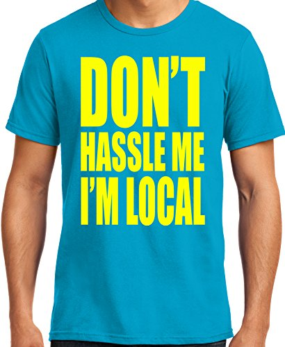 PubliciTeeZ Don't Hassle Me I'm Local What About Bob T-Shirt Big and Tall Sizes Too (3XL, Aqua)