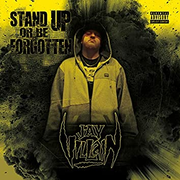 Stand up or Be Forgotten