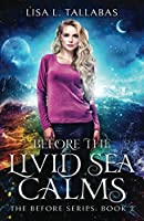 Before The Livid Sea Calms: An Epic Fantasy Adventure