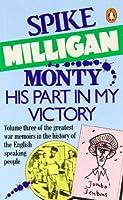 War Memoirs 03 Monty His Part In My Victory (Spike Milligan War Memoirs)