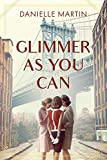 Glimmer As You Can: A Novel