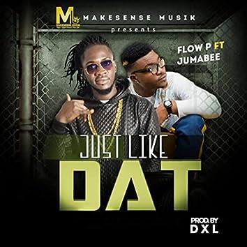 Just Like Dat (feat. Jumabee)