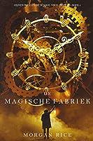 De Magische Fabriek (Oliver Blue en de School voor Zieners – Boek 1)