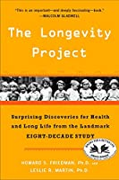 The Longevity Project: Surprising Discoveries for Health and Long Life from the Landmark Eight-Decade Study