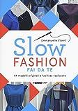 Slow fashion fai da te. 44 modelli originali e facili da realizzare