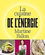 La cuisine de l'énergie de Martine Fallon