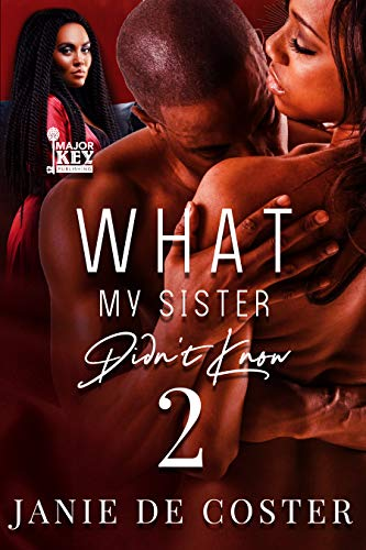 Book: What My Sister Didn't Know 2 by Janie De Coster