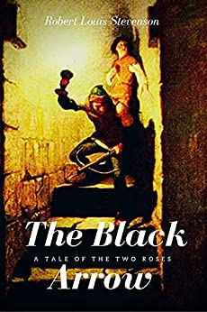 The Black Arrow A Tale of the Two Roses: With original illustrations (English Edition) par [Robert Louis Stevenson]