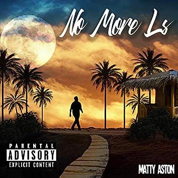 No More L's