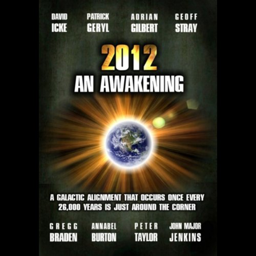 2012     An Awakening              By:                                                                                                                                 David Icke,                                                                                        John Major Jenkins,                                                                                        Gregg Braden,                   and others                          Narrated by:                                                                                                                                 David Icke,                                                                                        John Major Jenkins,                                                                                        Gregg Braden,                   and others                 Length: 1 hr and 15 mins     58 ratings     Overall 3.1