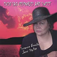 Even Sad Memories Are Sweet by Suzanne Brooks (2003-05-03)