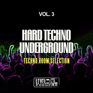 Hard Techno Underground, Vol. 3 (Techno Room Selection)