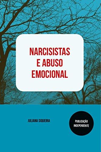 Narcisistas e abuso emocional (Estudando narcisistas Livro 1)