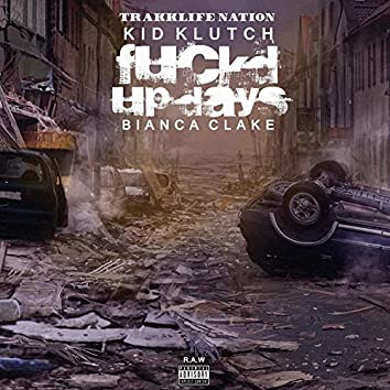 Fuckd Up Days (feat. Bianca Clarke)