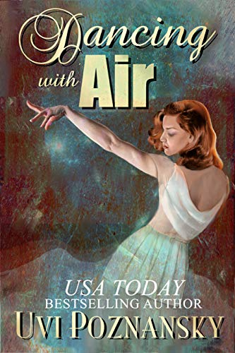 Dancing with Air: WWII Love Story (Still Life with Memories Book 4)