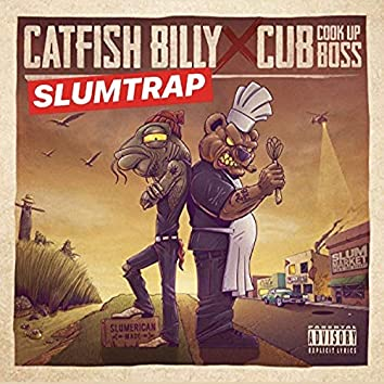 Catfish Billy & Cub da CookUpBoss Slumtrap
