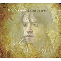 Music for September by VADIM NESELOVSKYI (2013-03-26)