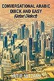 Conversational Arabic Quick and Easy: Qatari Dialect, Gulf Arabic, Qatari Gulf Dialect, Travel to Doha Qatar
