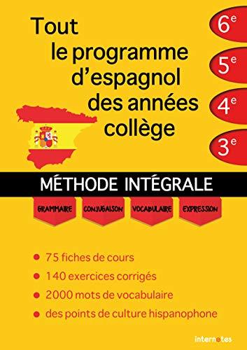 Tout le programme d'espagnol des années collège : MÉTHODE INTÉGRALE - Grammaire, conjugaison, vocabulaire, expression