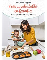 Cocina saludable en familia: Recetas plant based fáciles y deliciosas (B Plus)