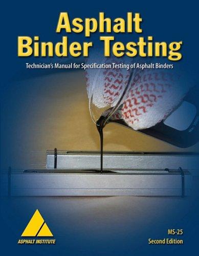 Asphalt Binder Testing: Technician's Manual for Specification Testing of Asphalt Binders