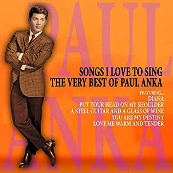 Songs I Love to Sing - The Very Best of Paul Anka
