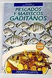 Pescados Y Mariscos Gaditanos. Catálogo, Ilustraciones, Pesca Y Recetas De Cocina