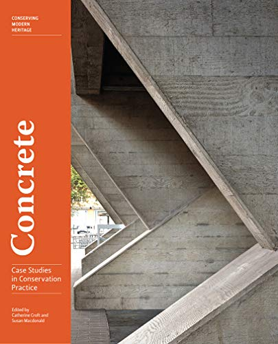 Concrete - Case Studies in Conservation Practice (Conserving Modern Heritage)