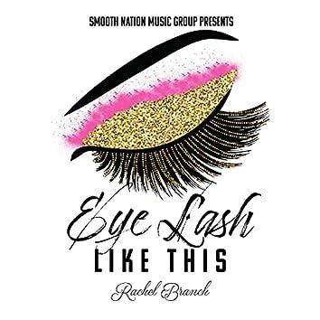Eye Lash Like This