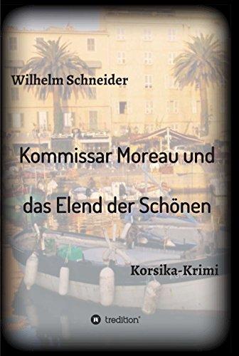 Kommissar Moreau und das Elend der Schönen: Korsika-Krimi
