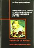 Comerciando con el enemigo : el tráfico mercantil anglo-español en el siglo XVIII (1700-1765): El tráfico mercantil anglo-español en el siglo XVIII (1700-1765): 60 (Biblioteca de Historia)