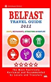 Belfast Travel Guide 2022: Shops, Arts, Entertainment and Places to Drink and Eat Good Food in Belfast, Northern Ireland (Travel Guide 2022)