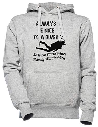Always Be Nice To A Diver Unisexo Hombre Mujer Sudadera con Capucha Gris Unisex Men's Women's Hoodie