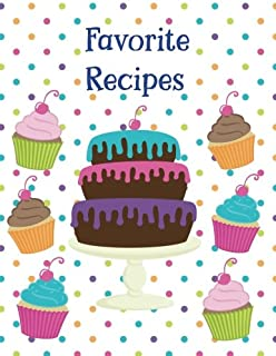 Favorite Recipes: - A Blank Cookbook Journal for Kids and Adults - Layer Cake & Cupcake with Cherry on Top, 11