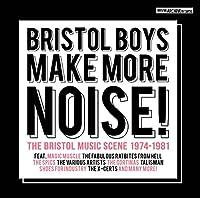 ブリストル・ボーイズ・メイク・モア・ノイズ!  ブリストル・ミュージック・シーン 1974-1981 (直輸入盤帯ライナー付国内仕様)