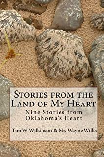 Stories from the Land of My Heart: Nine Stories from Oklahoma's Heart