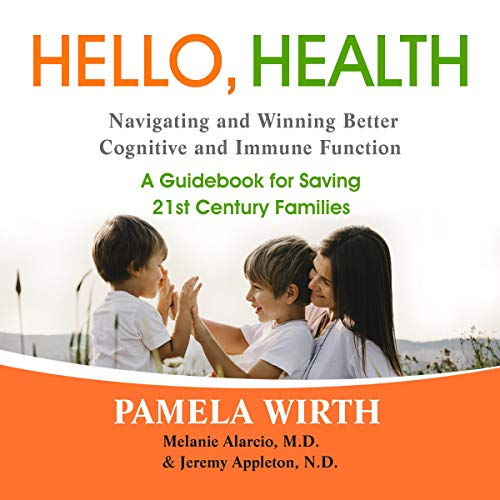 『Hello, Health - Navigating and Winning Better Cognitive and Immune Function: A Guidebook for Saving 21st Century Families』のカバーアート