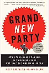 Grand New Party: How Republicans Can Win the Working Class and Save the American Dream Kindle Edition