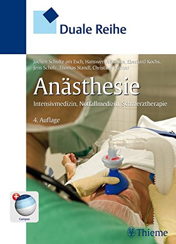 Duale Reihe Anästhesie: Intensivmedizin, Notfallmedizin, Schmerztherapie