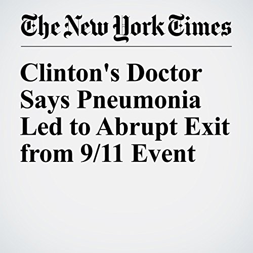 Clinton's Doctor Says Pneumonia Led to Abrupt Exit from 9/11 Event audiobook cover art