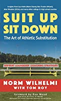 Suit Up Sit Down: The Art of Athletic Substitution - Servant Leadership Coaching Strategies